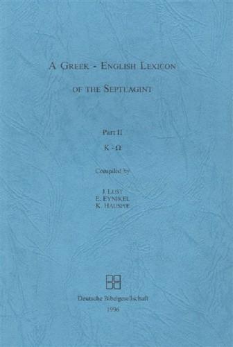 Lust, Eynikel, Huhpie - A Greek-English Lexicon of the Septuagint