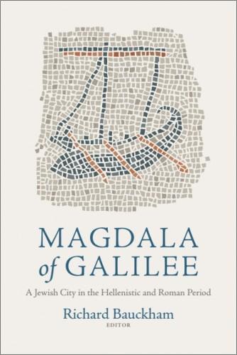 Richard Bauckham – Magdala of Galilee