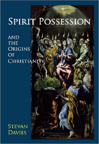 Stevan Davies - Spirit Possession and the Origins of Christianity