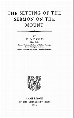 W. D. Davies - The setting of the Sermon on the Mount