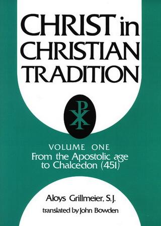 Christ in Christian Tradition - Aloys Grillmeier