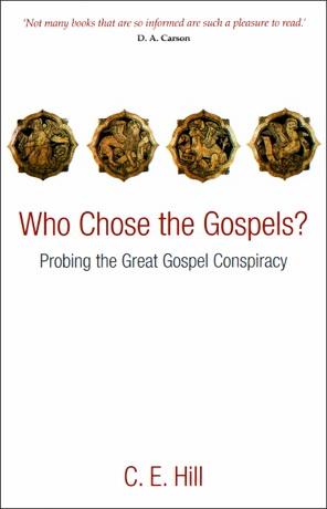 Who Сhose the Gospels - C. E. Hill