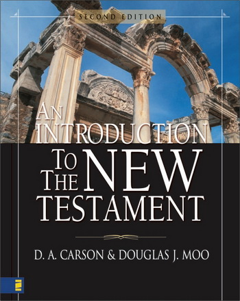 D. A. Carson, Douglas J. Moo - An Introduction to the New Testament