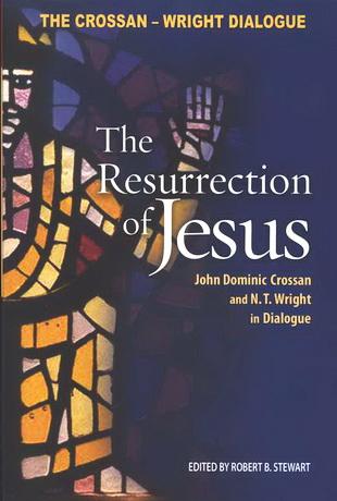Воскресение Иисуса - Диалог Д.Д.Кроссана с Н.Т.Райтом
