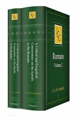 The  Epistle to the Romans - Cranfield C. E. B.