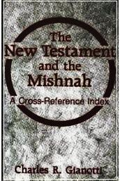 The New Testament and the Mishnah - Gianotti Ch.