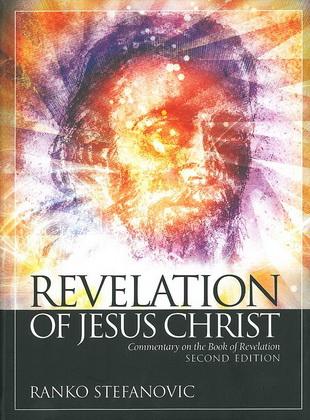 Ранко Стефанович - Откровение Иисуса Христа - Комментарий на книгу Откровение