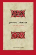 Susanna Asikainen - Jesus and Other Men - Ideal Masculinities in the Synoptic Gospels