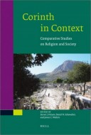 Steven J. Friesen, Daniel N. Schowalter, and James C. Walters - Corinth in Context Comparative Studies on Religion and Society