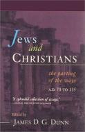 Jews and Christians - James D. G. Dunn
