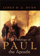 The Theology of Paul the Apostle - James D. G. Dunn