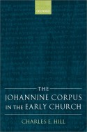 The Johannine Corpus in the Early Church - Charles E. Hill