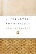 Amy-Jill Levine and Marc Zvi Brettler - THE JEWISH ANNOTATED NEW TESTAMENT. New Revised Standard Version Bible Translation