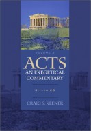 Craig S. Keener - Acts : an exegetical commentary. Volume 2 (3:1-14:28)