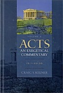 Craig S. Keener - Acts : an exegetical commentary. Volume 3 (15:1-23:35)
