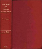 The Rites  of  Eastern Christendom - King A.