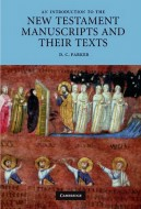 D. C. Parker - An introduction to the New Testament manuscripts and their texts