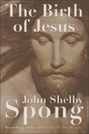 John Shelby Spong - The Birth of Jesus