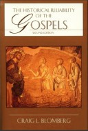 The Historical Reliability of the Gospels - Craig Blomberg
