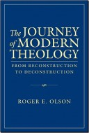 Roger E. Olson - The Journey of Modern Theology - From Reconstruction to Deconstruction