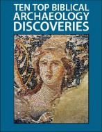 Ten Top Biblical Archaeology Discoveries - Joey Corbett