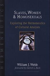 Slaves, Women & Homosexuals - Webb William J