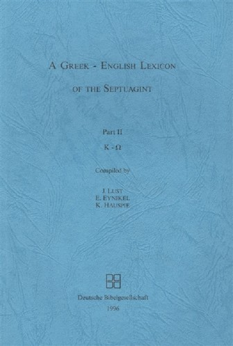 Lust, Eynikel, Huhpie - A Greek-English Lexicon of the Septuagint