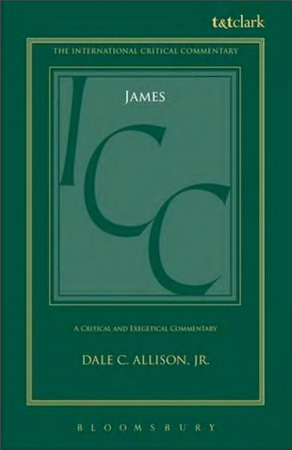 Dale C. Allison, Jr. -The Epistle of James - A Critical and Exegetical Commentary