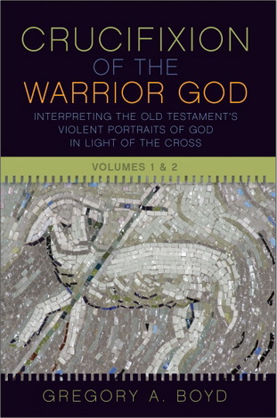 Gregory A. Boyd - The Crucifixion of the Warrior God - Interpreting the Old Testament's Violent Portraits of God in Light of the Cross