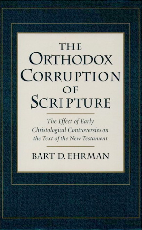 The Orthodox Corruption of Scripture - Ehrman B.