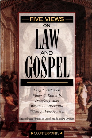 Wayne G. Strickland – The Law, the Gospel, and the Modern Christian