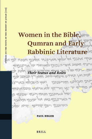 Paul Heger - Women in the Bible, Qumran and Early Rabbinic Literature