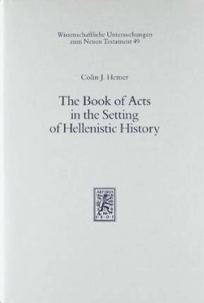 The Book of Acts in the Setting of Hellenistic History - Hemer Colin