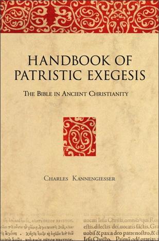 Charles Kannengiesser - Handbook of Patristic Exegesis