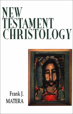 Frank J. Matera - New Testament christology
