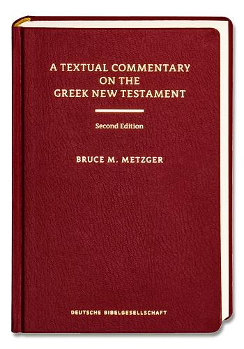 Bruce M. Metzger. A Textual Commentary on the Greek New Testament - Брюс Мецгер - Текстуальный комментарий к греческому тексту Нового Завета