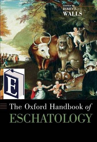 Бокэм - Вопросы эсхатологии в 21 веке - Bauckham - Oxford Handbook of Eschatology
