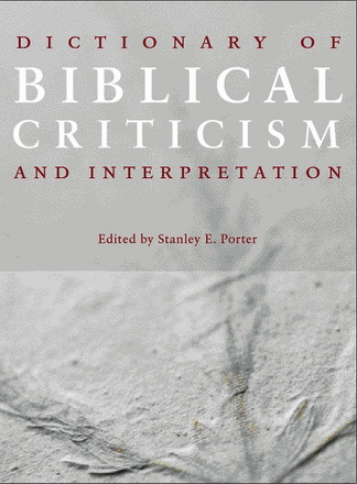 Stanley E. Porter - Dictionary of Biblical Criticism and Interpretation