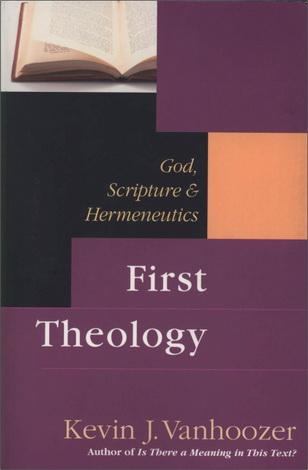 Kevin Vanhoozer - First Theology: God, Scripture & Hermeneutics