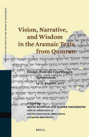 Vision, Narrative, and Wisdom in the Aramaic Texts from Qumran