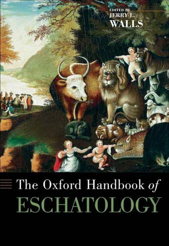 Jerry L. Walls - The Oxford Handbook of Eschatology