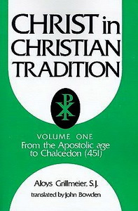 Christ in Christian Tradition - Aloys Grillmeier