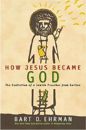 Ehrman - How Jesus Became God