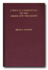 Bruce M. Metzger. A Textual Commentary on the Greek New Testament