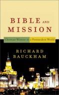 Ричард Бокэм - Библия и миссия - Христианское свидетельство в постмодернистском мире