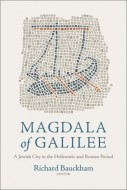 Richard Bauckham – Magdala of Galilee