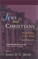 Jews and Christians - James D. G. Dunn