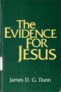 The Evidence for Jesus - James D. G. Dunn