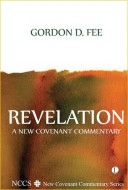 Gordon D. Fee – Revelation: A New Covenant Commentary