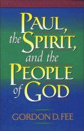 Gordon D. Fee - Paul, the Spirit, and the People of God